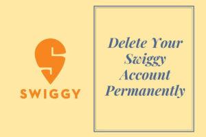how to Delete Swiggy Account