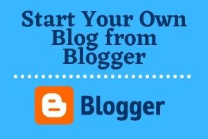 Start Your Own Blog from Blogger